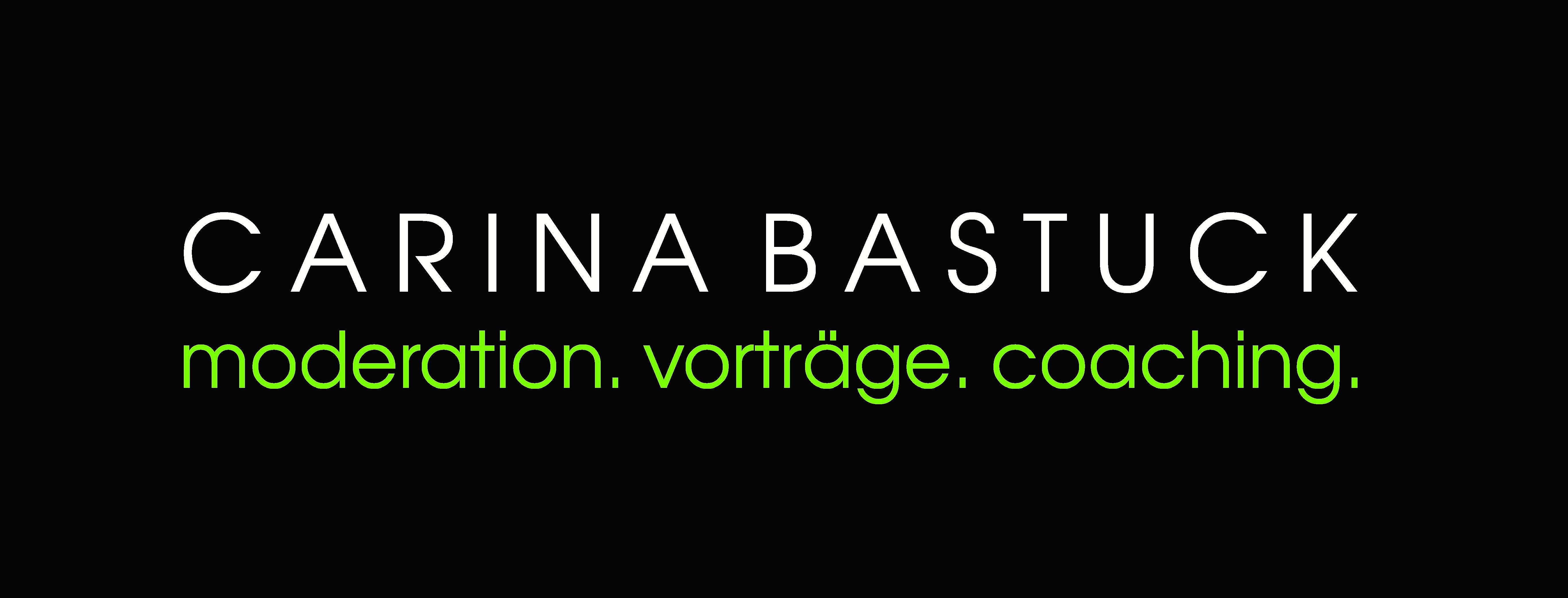 CARINA BASTUCK | MODERATORIN. REDNERIN. COACH.